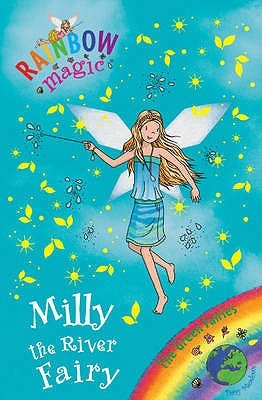 Milly The River Fairy (Rainbow Magic: The Green Fairies, #6)