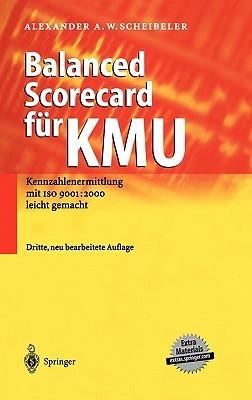 Balanced Scorecard für KMU: Kennzahlenermittlung Mit ISO 9001: 2000 leicht gemacht