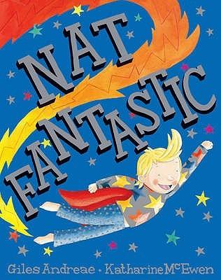 Nat Fantastic (Picture Books)