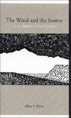 The Wind and the Source: In the Shadow of Mont Ventoux