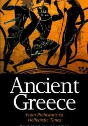 Ancient Greece: From Prehistoric to Hellenistic Times Pdf Book