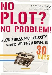 No Plot? No Problem!: A Low-Stress, High-Velocity Guide to Writing a Novel in 30 Days Pdf Book