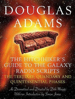 The Hitchhiker's Guide to the Galaxy Radio Scripts: Tertiary, Quandary & Quintessential Phases