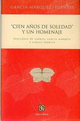 Cien años de soledad y un homenaje: Discursos de Gabriel García Márquez y Carlos Fuentes