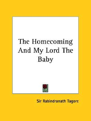 The Homecoming and My Lord the Baby
