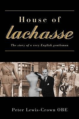 House of Lachasse: The Story of a Very English Gentleman
