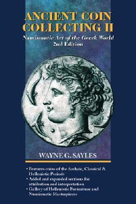 Ancient Coin Collecting II: Numismatic Art of the Greek World
