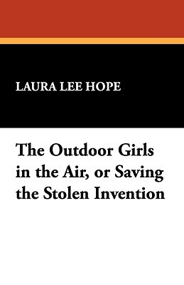 The Outdoor Girls in the Air; or, Saving the Stolen Invention