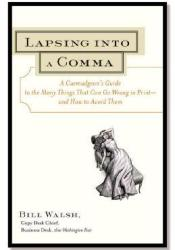 Lapsing Into a Comma: A Curmudgeon's Guide to the Many Things That Can Go Wrong in Print--And How to Avoid Them Pdf Book