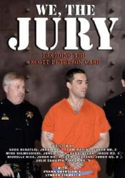 We, the Jury: Deciding the Scott Peterson Case Pdf Book