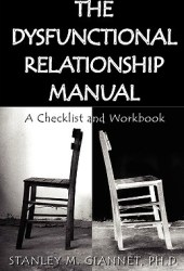 The Dysfunctional Relationship Manual: A Checklist and Workbook