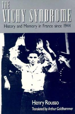 Vichy Syndrome: History and Memory in France Since 1944
