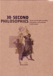 30-Second Philosophies: The 50 most thought-provoking philosophies, each explained in half a minute Pdf Book