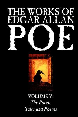 The Works of Edgar Allan Poe, Vol. V of V, Fiction, Classics, Literary Collections