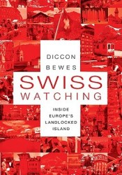 Swiss Watching: Inside Europe's Landlocked Island Pdf Book
