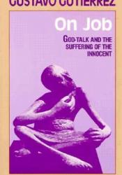 On Job: God-Talk and the Suffering of the Innocent Pdf Book