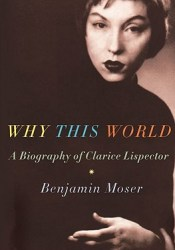 Why This World: A Biography of Clarice Lispector Pdf Book