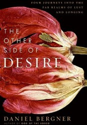 The Other Side of Desire: Four Journeys into the Far Realms of Lust and Longing Pdf Book
