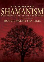 The World of Shamanism: New Views of an Ancient Tradition Pdf Book