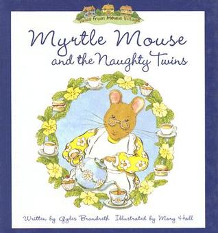 Myrtle Mouse and the Naughty Twins