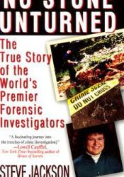 No Stone Unturned: The True Story of the World's Premier Forensic Investigators Pdf Book