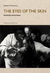 The Eyes of the Skin: Architecture and the Senses Pdf Book
