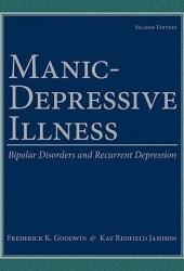 Manic-Depressive Illness: Bipolar Disorders and Recurrent Depression
