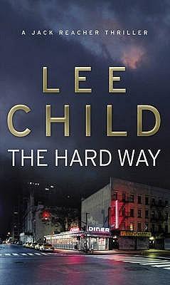 The Hard Way (Jack Reacher #10)