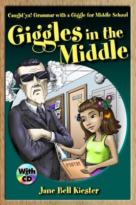 Giggles in the Middle: Caught'ya! Grammar with a Giggle for Middle School (Caught'ya! Grammar with a Giggle) (Caught'ya! Grammar with a Giggle)