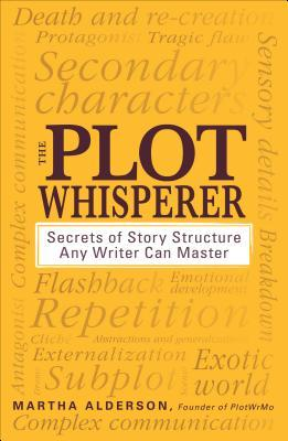 The Plot Whisperer by Martha Alderson