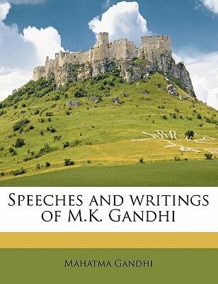 Speeches and Writings of M.K. Gandhi