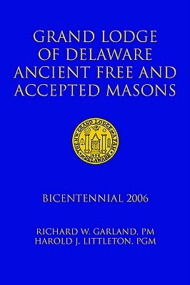 Grand Lodge of Delaware Ancient Free and Accepted Masons: Bicentennial 2006