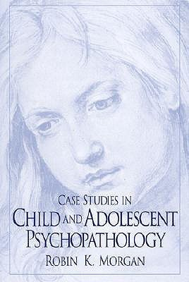 Case Studies in Child and Adolescent Psychopathology