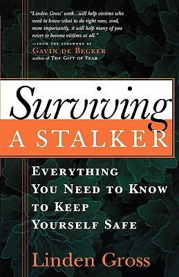 Surviving a Stalker: Everything You Need to Know to Keep Yourself Safe