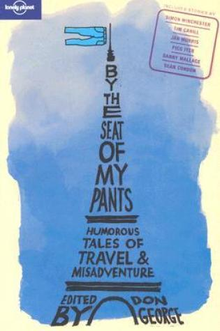 By the Seat of My Pants: Humorous Tales of Travel and Misadventure Book Pdf ePub