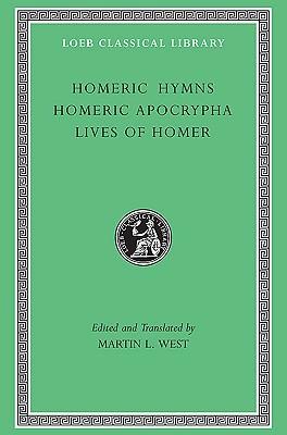 Homeric Hymns. Homeric Apocrypha. Lives of Homer