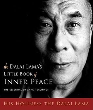 Dalai Lama's Little Book of Inner Peace: The Essential Life and Teachings