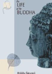 The Life of the Buddha: According to the Pali Canon Pdf Book
