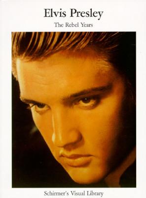 Elvis Presley: The Rebel Years