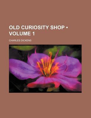 Old Curiosity Shop, Vol 1