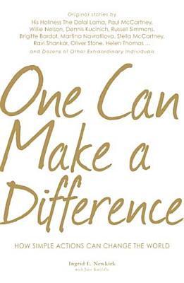One Can Make a Difference: Original stories by the Dalai Lama, Paul McCartney, Willie Nelson, Dennis Kucinch, Russel Simmons, Bridgitte Bardot, Martina Narvatilova, Stella McCart
