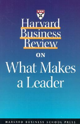 Harvard Business Review on What Makes a Leader