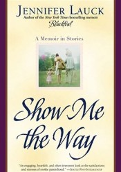 Show Me the Way: A Memoir in Stories Pdf Book