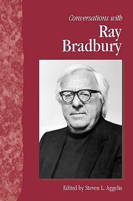 Conversations with Ray Bradbury
