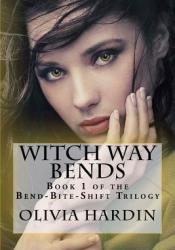 Witch Way Bends (Bend-Bite-Shift Trilogy, #1) Pdf Book