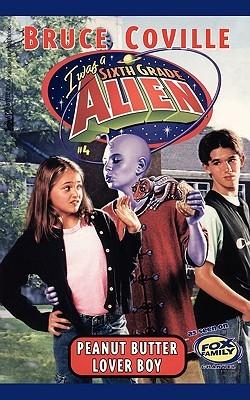 Peanut Butter Lover Boy (Sixth Grade Alien, #4)