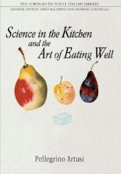 Science in the Kitchen and the Art of Eating Well Pdf Book