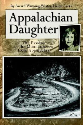 Appalachian Daughter: The Exodus of the Mountaineers from Appalachia