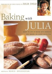 Baking with Julia: Sift, Knead, Flute, Flour, and Savor... Pdf Book