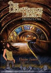 Destiny's Call (The Lightbridge Legacy, #1) Pdf Book